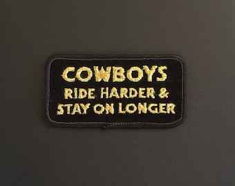 "Patch ""Cowboys Ride Harder & Stay Longer - Vintage 1980's - Gold or Silver - Embroidered"