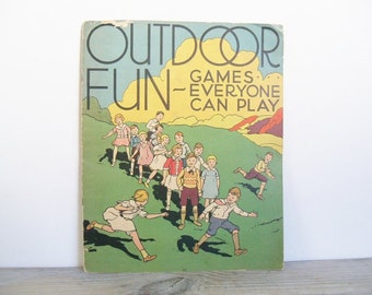 Outdoor Fun Games Everyone Can Play Vintage Childrens Book Illustrated Einson Freeman Co 1935 No 434 SC NRA Code