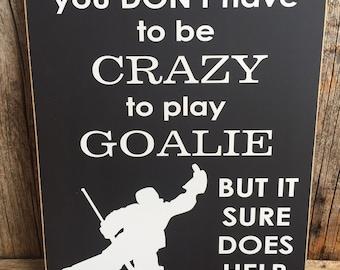HOCKEY Sign, crazy goalie sign, goalie sign, Hockey family sign, goalie decor, hockey fan sign, hockey family, hockey mom sign, hockey decor