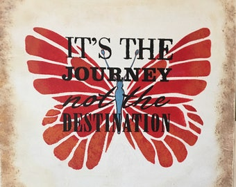 Its The Journey not the Destination inspirational wall art.