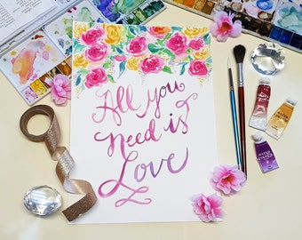 All You Need is Love - Original Watercolour Painting with Flowers, Handpainted A4 Art, Original hand lettered Artwork, home decor, wall art