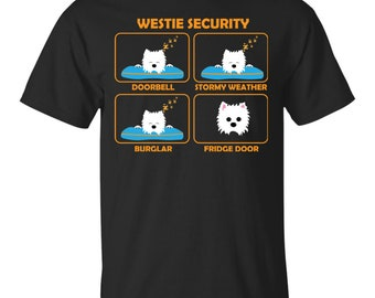 Custom Funny Westie T-Shirt | Westie Security | Funny Gift Idea for all Westie Lovers