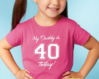 my daddy is 40 bodysuit (romper) or shirt for kids   |   daddy's 40th birthday