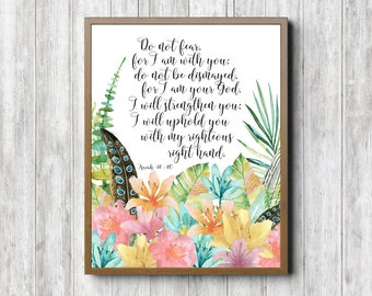 Isaiah 41: 10 Scripture Printable Wall Art - Watercolor Flowers Wall Decor - Bible Verse / Christian Poster - Do Not Fear For I Am With You