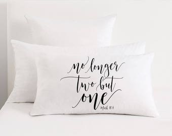 No longer two but one Pillow, Mark 10:8 pillow, pillowcase, bible verses pillow. wedding gift, housewarming gift, couple gift