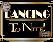 "DANCING ToNITE! Sign Printable ~ Roaring 20s Prohibition Art Deco Gatsby Party ~ Gold Wedding Speakeasy Event Illuminate Text 8.5x11"" Poster"
