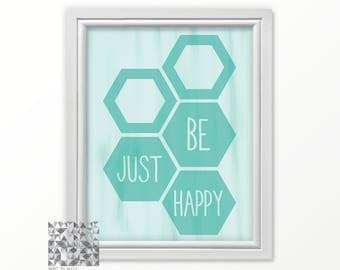 Typographic Print, Digital Print, Art Print, inspirational Quote, Just Be Happy, Home Decor, Wall Art, Poster Chalk  : A0159 aqua blue