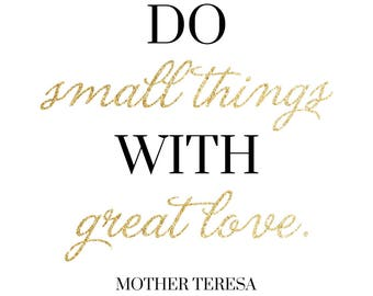 """CUSTOM Gold Glitter """"Do Small Things With Great Love"""" Printable. **DIGITAL DOWNLOAD**. 36x36."""