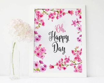 Oh Happy Day, cherry blossom art, sakura Watercolor Art Aquarelle sakura Inspirational Quote sakura Print sakura Printable Watercolor Sakura