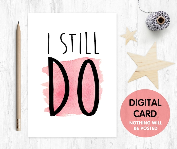 PRINTABLE anniversary card, 1st wedding anniversary card, I still do, marriage quote card, renew vows, romantic card for wife