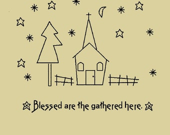 Primitive Stitchery E-Pattern, Blessed are the gathered here!