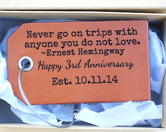 Third Anniversary Leather Gift, Customized Luggage Tag, Never Go On Trips with anyone you do not love, Happy 3rd Anniversary Gift, For Wife