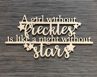 A Girl Without Freckles Is Like A Night Without Stars, Wood, Sign, Wall Decor, Bedroom, Home Decor, Daughter, Laser, Cut Out, Teen
