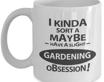 Slight Gardening Obsession Mug. Gift For Gardening Lover. Funny Gardener Gift. 11oz 15oz Coffee Mug.