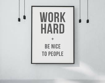 Work Hard and Be Nice to People Print - DIGITAL DOWNLOAD - Work Hard Poster - Work Hard Be Nice - Motivational Classroom Poster - Wall Art