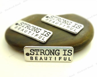 6 Strong Is Beautiful Message Charms ( Double Sided ) - Antique Silver Tone Metal - 27x10mm - Word Charms, Message Charms - BC17