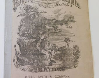 Rare Antique Black Americana Historical Sheet Music 1872 The Old Home Ain't What It Used to Be Black Americana MINSTRELS Sheet Music