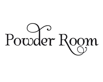 Powder Room - As - Vinyl Decal / Sticker - Easier Than Paint or Stencils - Select Color