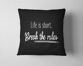 Break the rules, Decorative Pillow, Home decor, Throw pillow, Sofa Pillow, Housewarming Gift, Bed pillow, Sofa cushion, Holiday gift