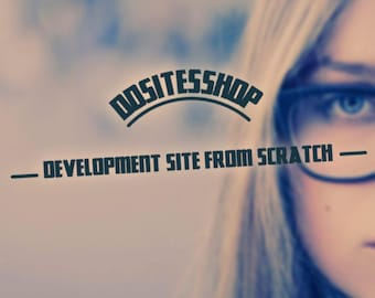 Development of sites from scratch