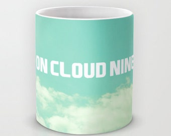 inspirational quote mug  - turquoise, inspiration mug,  typography, cloud quote, blue, dreamy quote, cloud nine quote, coffee, tea, drinks