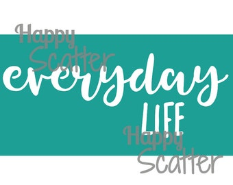 "Everyday Life Stencil, Phrase 3x6"" Stencil, Scrapbooking Stencil, Title Stencil, Quote Stencil, Mixed Media Stencil, Cardmaking Stencil"