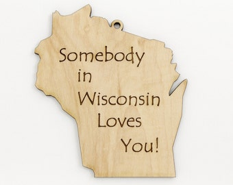 Somebody in -YOUR STATE- Loves You! Made in the USA! at Timber Green Woods. Real Wisconsin Wood