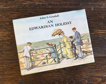 An Edwardian Holiday John S. Goodall 1979 Picture Story / Children's Hardcover