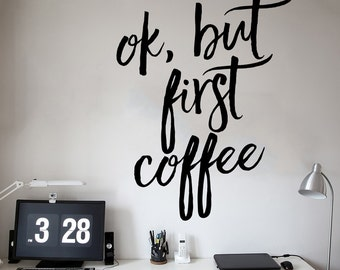 Ok, But First Coffee Wall Decal - Office Decor or Home Wall Decal - WAL-2352