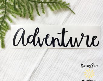 Adventure Handwritten Decal | Yeti Cup Decal | Tumbler Decal | Car Decal | Laptop Decal | Custom Decal | Vinyl Decal