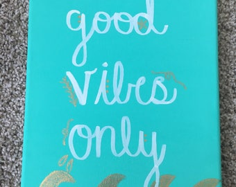 Good Vibes Only Canvas (Customizable)