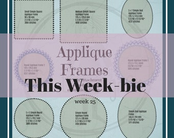 THIS WEEK-BIE 25 with 8 Appliqué Frames for easy attachment of already stitched embroidery designs  + bonus design: If Friends