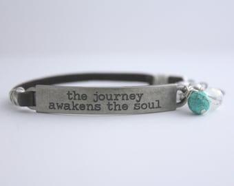 Journey Bracelet, Inspirational Quote Bracelet, Spiritual Bracelet, Leather Bracelet, Travel Quote Jewelry, The Journey Awakens the Soul