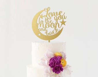 Wedding Cake Topper Love You To The Moon And Back Cake Topper Wood Cake Topper Rustic Wedding Cake Topper Rustic Love You Cake Topper Gold