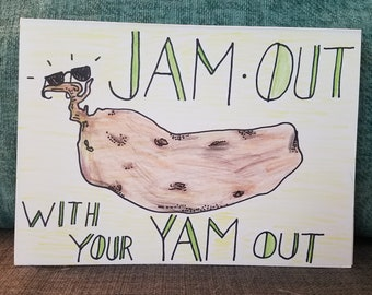 Jam Out With Your Yam Out
