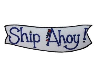 ID 1978 Ships Ahoy Patch Nautical Boat Marine Embroidered Iron On Applique
