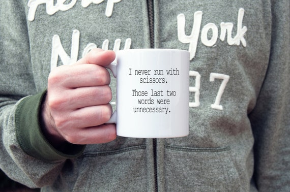 Funny coffee mug, run with scissors, novelty mug, sarcasm, statement mug, funny mugs, fitness mug, don't run with scissors, runner