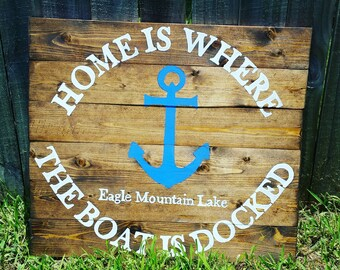 Home is where the boat is docked custom wood sign