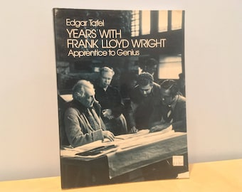 Vintage Book: Edgar Tafel Years with Frank Lloyd Wright- Apprentice to Genius (1970s)