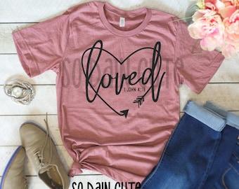 1 John 4:19, Christian Tee, Christian Shirt, Loved arrow shirt, ladies Christian tee