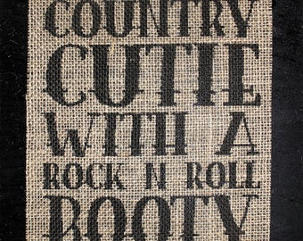 Burlap Signs Country cutie with a rock n roll boots Country Music Vintage Wedding Wood Sign