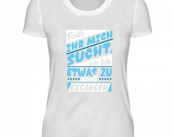 High quality ladies organic shirt-funny saying-if you're looking for me