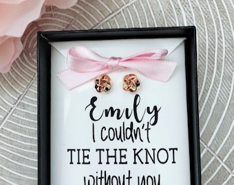 NEW Personalized Bridesmaid Gift~Bridesmaid Earrings~I Couldn't Tie the Knot Without You~Bridesmaid Proposal~Maid of Honor, Jr. Bridesmaid