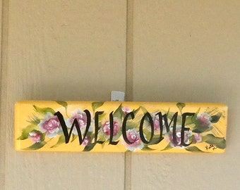 Welcome with Wild Roses, Handcrafted , Hand Painted