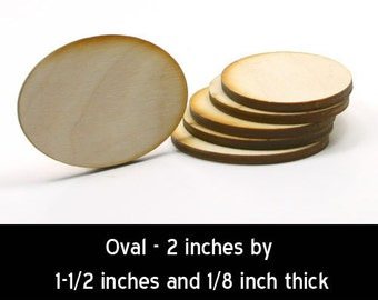 Unfinished Wood Oval - 2 inches tall by 1-1/2 inches wide and 1/8 inch thick (OVAL03)