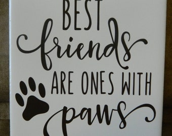 Best Friends Are Ones With Paws Tile