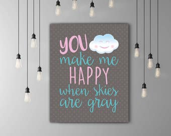 You Make Me Happy When Skies Are Gray Nursery Decor Girl Room Decoration, Baby Shower Gift, Kids Art Print, Pink Turquoise Art, Baby Quote