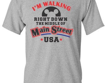 I'm Walking Right Down the Middle of Main Street USA - Magical Shirt
