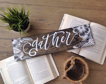 """Gather Hand Painted Wood Sign 20""""x5.5"""" / farmhouse sign / floral art / art for the home /Dining Room wall art"""