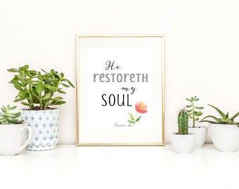 He Restoreth My Soul Printable / Psalm 23 3 Printable / Bible Verse Printable / Hope Comfort Joy / Floral Printable / Christian Printable